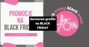 Darmowe grafiki na Black Friday -specjalnie dla Ciebie :)